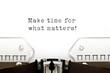 Leinwanddruck Bild - Make time for what matters Typewriter