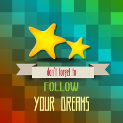 "retro poster with message"" don't forget to follow your dreams"""