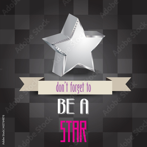 poster with message 'don't forget to be a star""