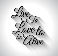 "Inspirational Typo:""Live to Love to alive"" ,"