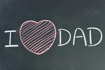 hand written I love DAD on chalkboard