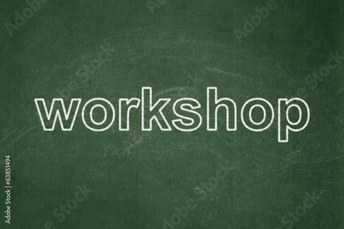 Education concept: Workshop on chalkboard background