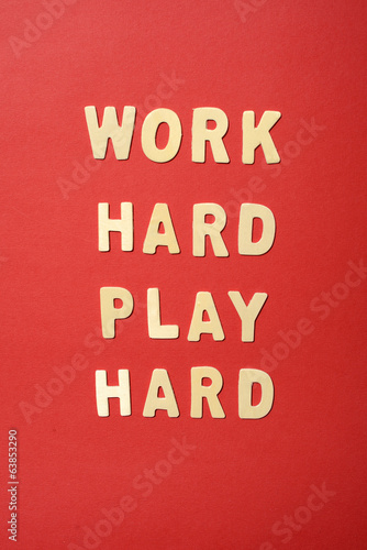 Work Hard Play Hard Text