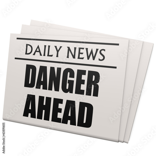 Newspaper danger ahead