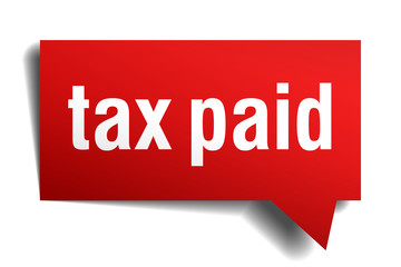 Tax paid red 3d realistic paper speech bubble isolated on white