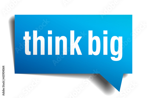 Think big blue 3d realistic paper speech bubble