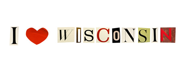 I Love Wisconsin formed with magazine letters