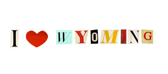 I Love Wyoming formed with magazine letters