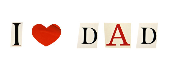 I Love Dad formed with magazine letters on a white background