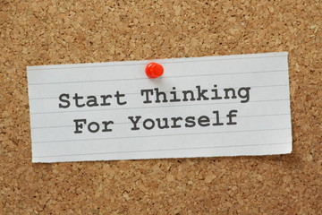The phrase Start Thinking for Yourself