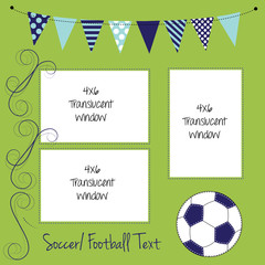 Soccer or football layout, with ball and banners or bunting