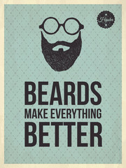 Hipster vintage trendy look quotes: Beards make everything bette
