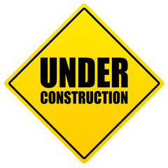 Construction, Under construction sign