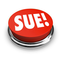 Sue Red Round Button Lawsuit Plantiff Attorney Suing Defendant