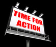 Time for Action Sign Shows Urgency Rush to Act Now