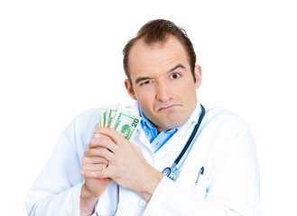Taking your money. Greedy doctor on white background
