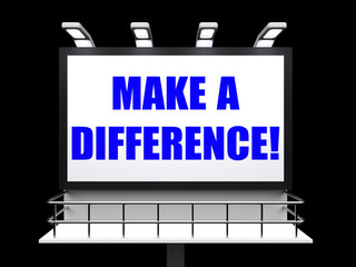 Make a Difference Sign Represents Motivation for Causing Change