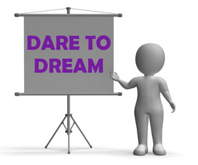 Dare To Dream Board Means Huge Optimism
