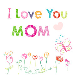 I love you mom happy mother's day card