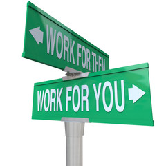 Work for You vs Them Entrepreneur Sign Start Your Own Business