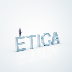 businessman standing on word ETICA. Palabra ETICA.