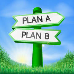 Plan A or Plan B sign concept