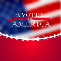 Vote for America, election poster card design, blurred USA flag