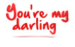 You're my darling. 3d text