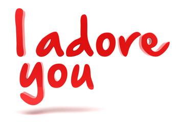 I adore you. 3d text