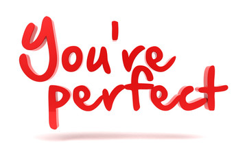 You're my perfect. 3d text