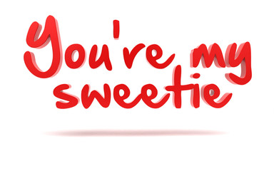 You're my sweetie.3d text