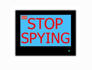 Slogan STOP SPYING on television screen