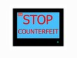 Slogan STOP COUNTERFEIT on television screen