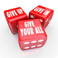 Give Your All Three Dice Never Stop Trying Attitude