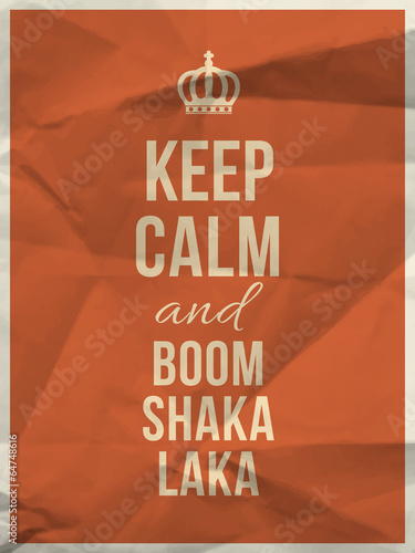 Juliste Keep calm boom shaka laka quote on crumpled paper texture