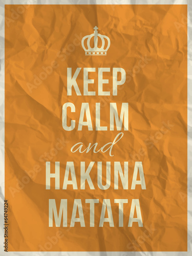 Keep calm and hakuna matata quote on crumpled paper texture Plakát