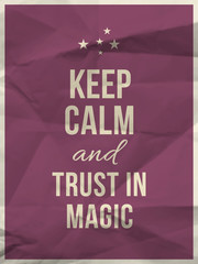 Keep calm trust in magic quote on crumpled paper texture