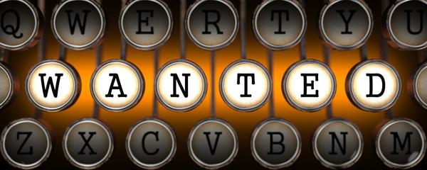 Wanted on Old Typewriter's Keys.
