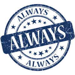 Always blue round grungy vintage isolated rubber stamp