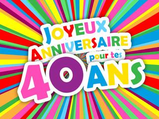 Carte JOYEUX ANNIVERSAIRE pour tes 40 ANS ! (fête félicitations)