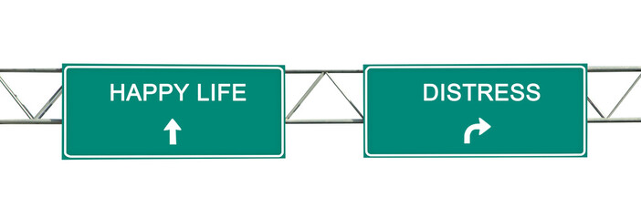 Road sign to happy life and distress