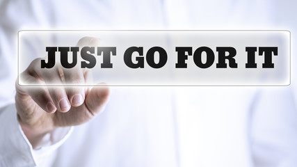Just Go For It message on a virtual screen