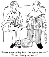 """Please stop calling her 'the space heater'.  It isn't funny..."""