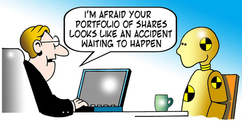 """...Your portfolio is an accident waiting to happen."""