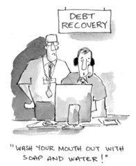 "Debt Recovery:  ""Wash your mouth out with soap and water"""