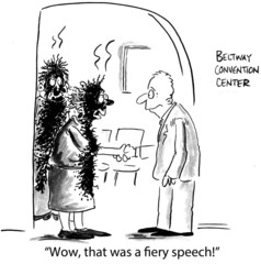"""Wow, that was a fiery speech!"""