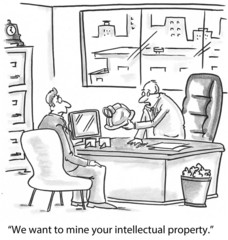 """We want to mine your intellectual property."""