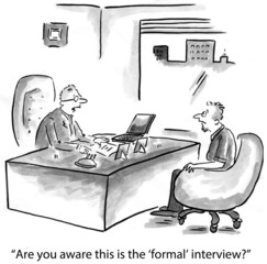 """Are you aware this is the 'formal' interview?"""