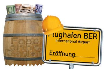 Fass ohne Boden und Schild Flughafen BER