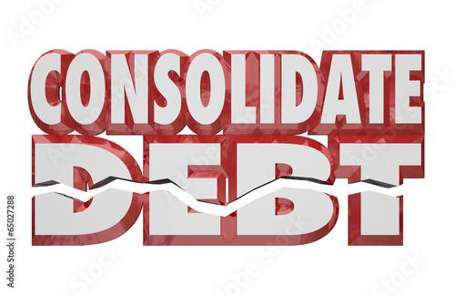 Consolidate Debt 3d Words Reduce Money Obligations Bills Owed